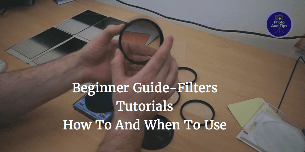 Beginner Guide-Filters Tutorials