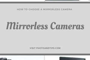 Buying Guide for Mirrorless Cameras-Visit photoandtips.com