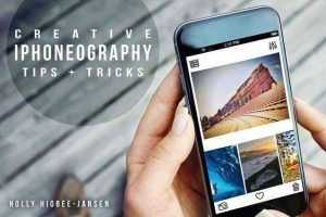 Creative iPhoneography Tips & Tricks
