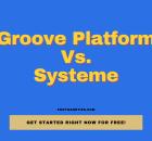 Groove Platform Vs. Systeme