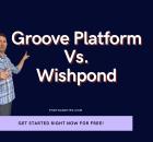Groove Platform Vs. Wishpond