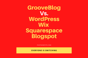 GrooveBlog Vs. WordPress Wix Squarespace Blogspot