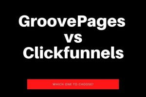 GroovePages Vs Clickfunnels: Which One to Choose?