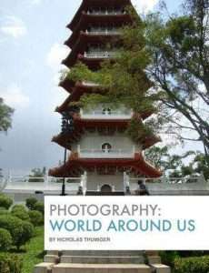 Photography The World Around Us