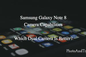 Samsung Galaxy Note 8 Camera Capabilities