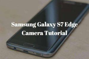 Samsung Galaxy S7 Edge Camera Tutorial