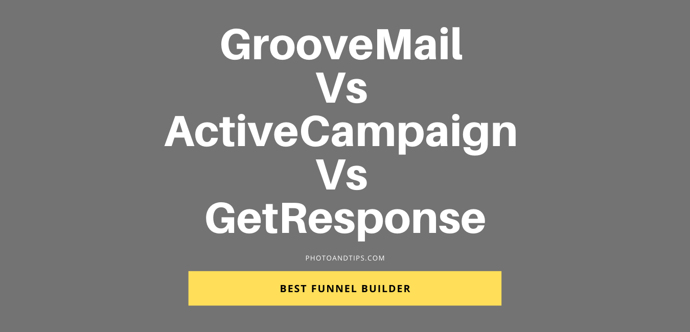 GrooveMail Vs ActiveCampaign Vs GetResponse